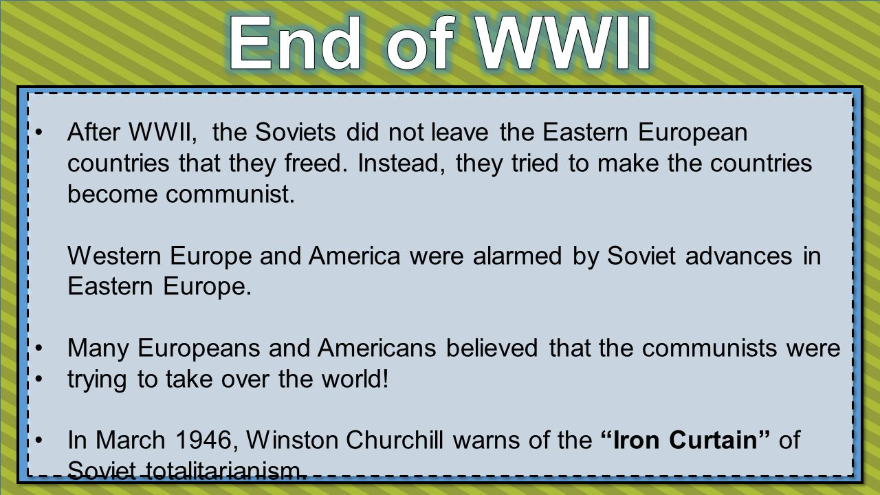 After WWII, the Soviets did not leave the Eastern European countries that they freed.