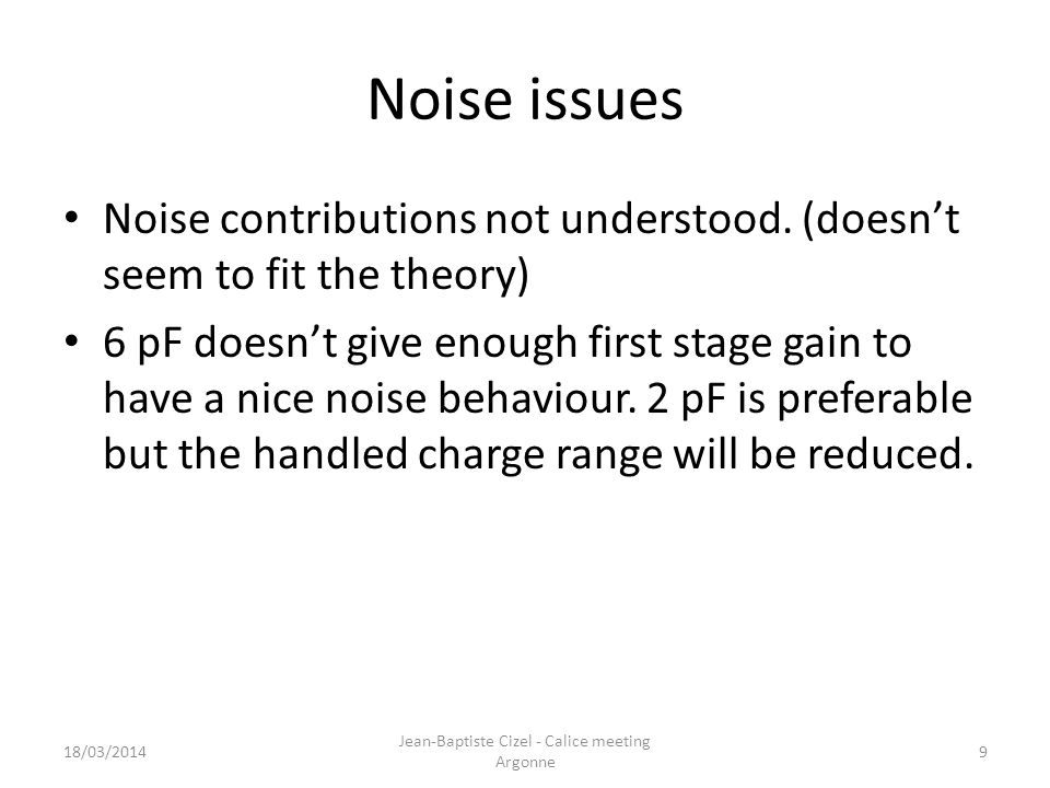 Noise issues Noise contributions not understood.