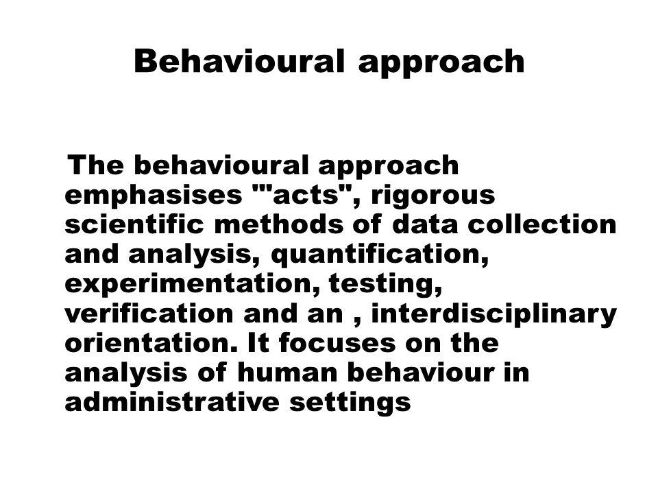Behavioural approach The behavioural approach emphasises '