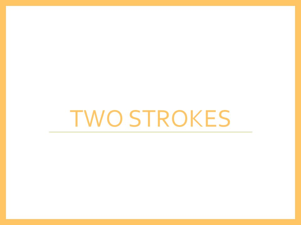 TWO STROKES