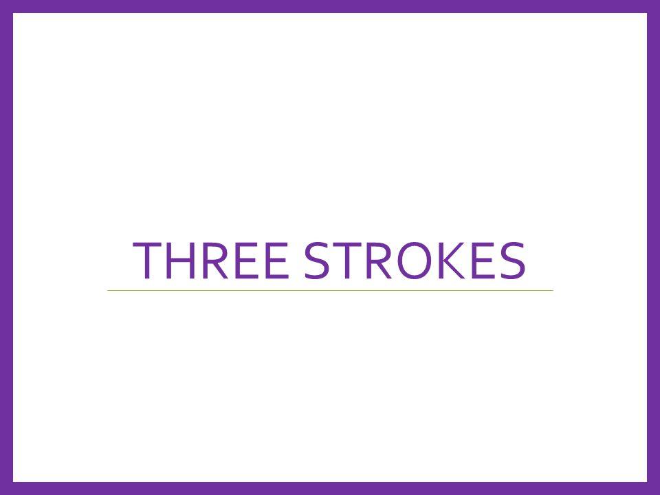 THREE STROKES