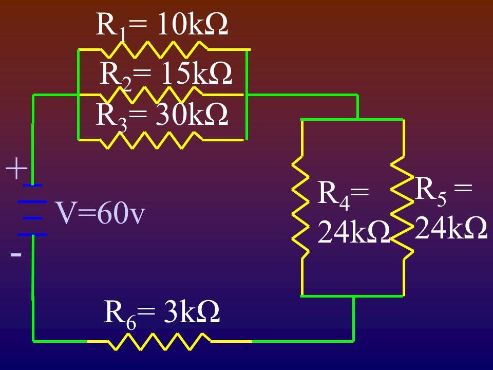 + - V=60v R 1 = 10kΩ R 2 = 15kΩ R 3 = 30kΩ R 5 = 24kΩ R 4 = 24kΩ R 6 = 3kΩ