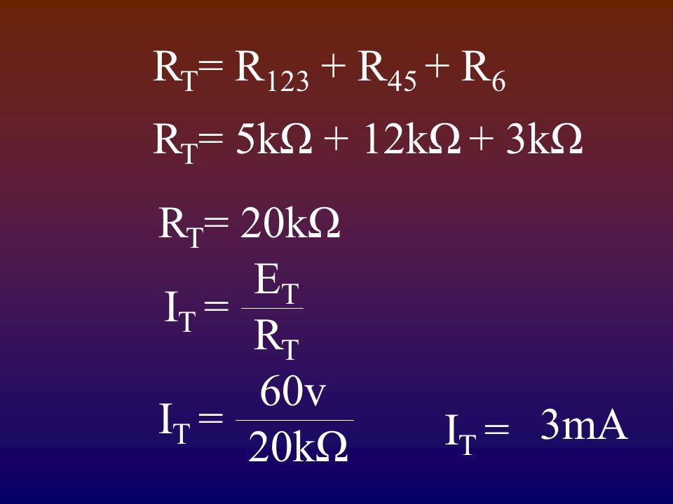 R T = 5kΩ + 12kΩ + 3kΩ R T = 20kΩ I T = 60v 20kΩ I T = ETET RTRT 3mA