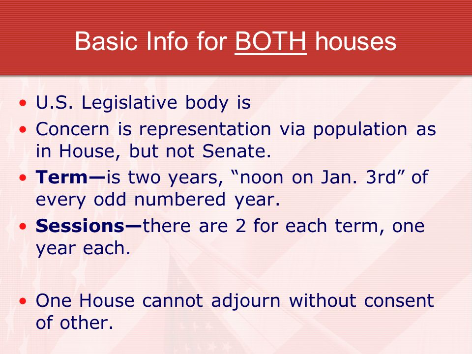 Basic Info for BOTH houses U.S.