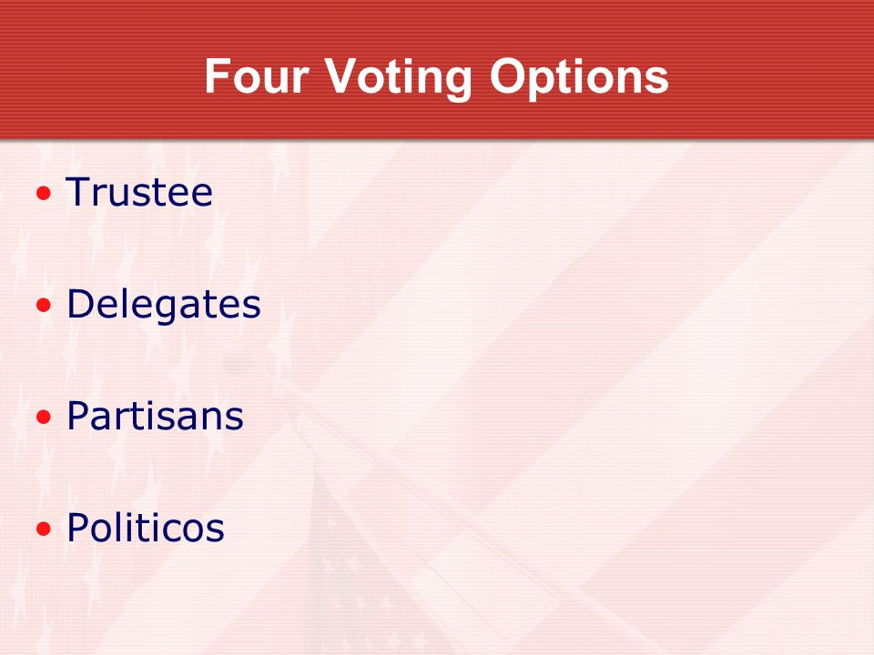 Four Voting Options Trustee Delegates Partisans Politicos