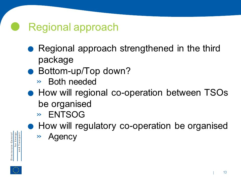 | 13 Regional approach. Regional approach strengthened in the third package.