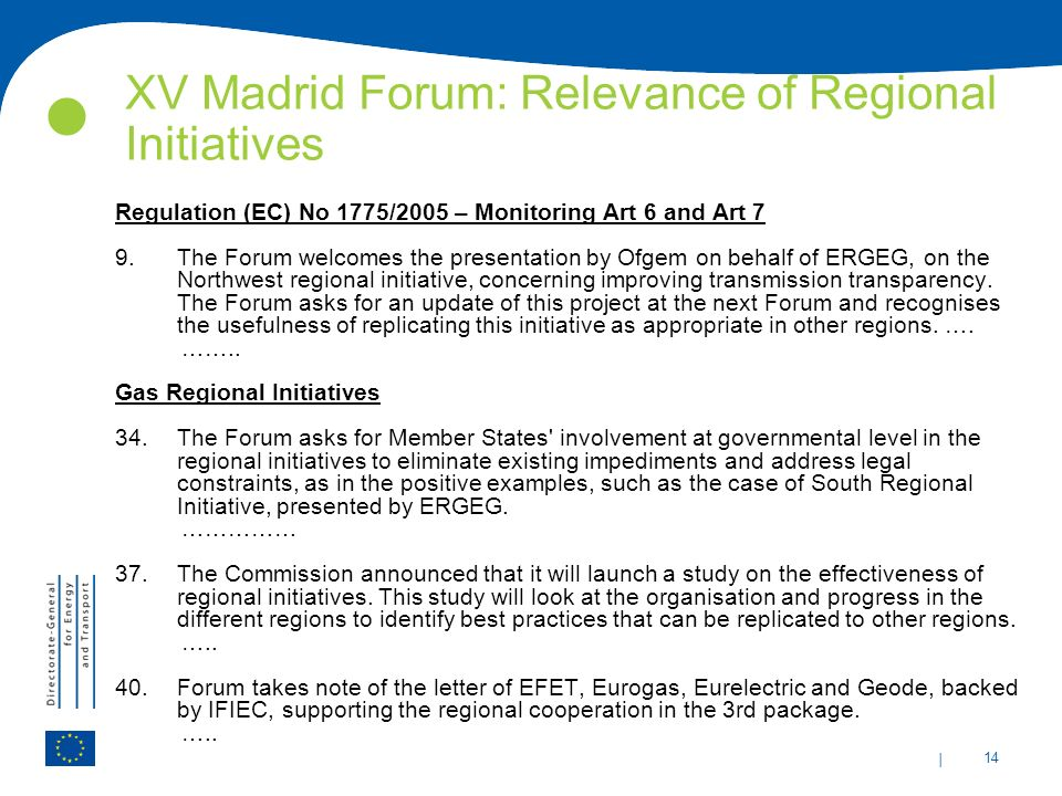 | 14 XV Madrid Forum: Relevance of Regional Initiatives Regulation (EC) No 1775/2005 – Monitoring Art 6 and Art 7 9.