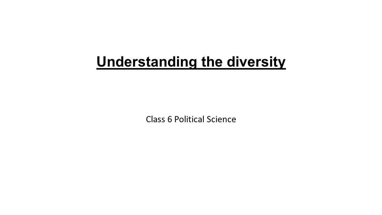 Understanding the diversity Class 6 Political Science