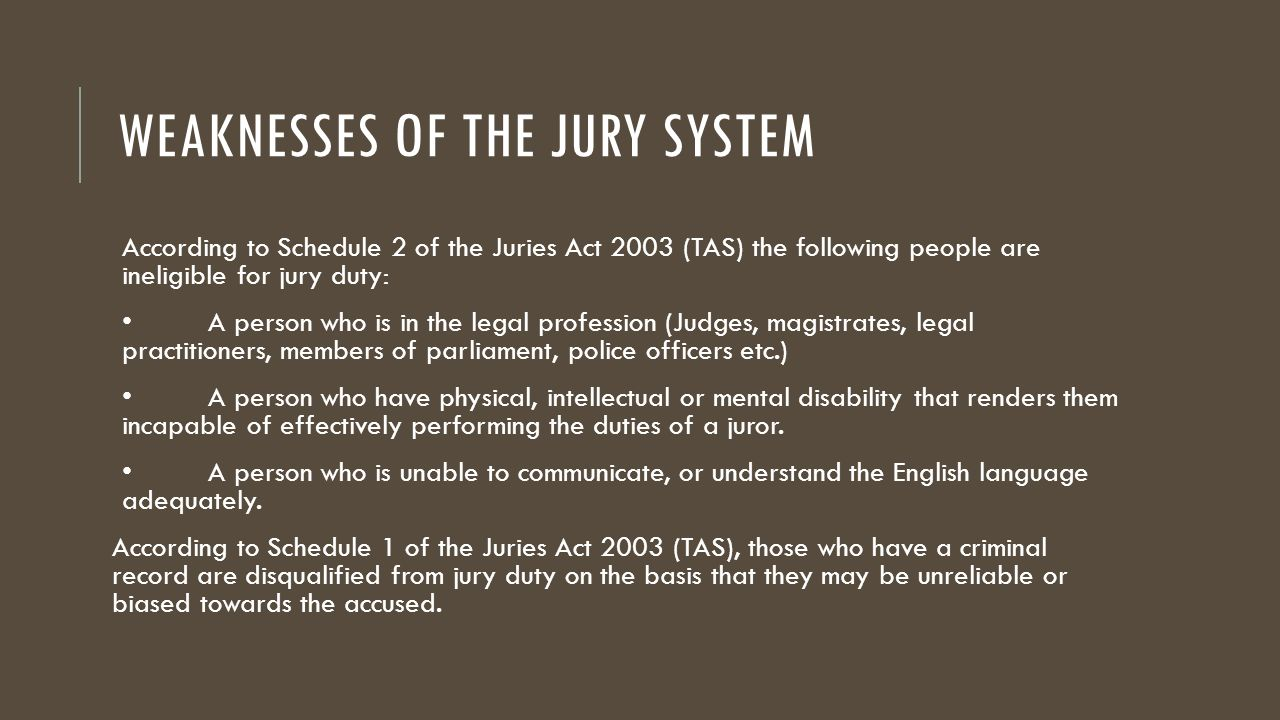 jury system Shortly after i became a law professor, i received a jury summons i knew that law professors rarely make it onto juries attorneys regularly strike them out of a fear that they will dominate the jury's decision-making—and also, i hear, because no attorney wants to feel like she is back in law.