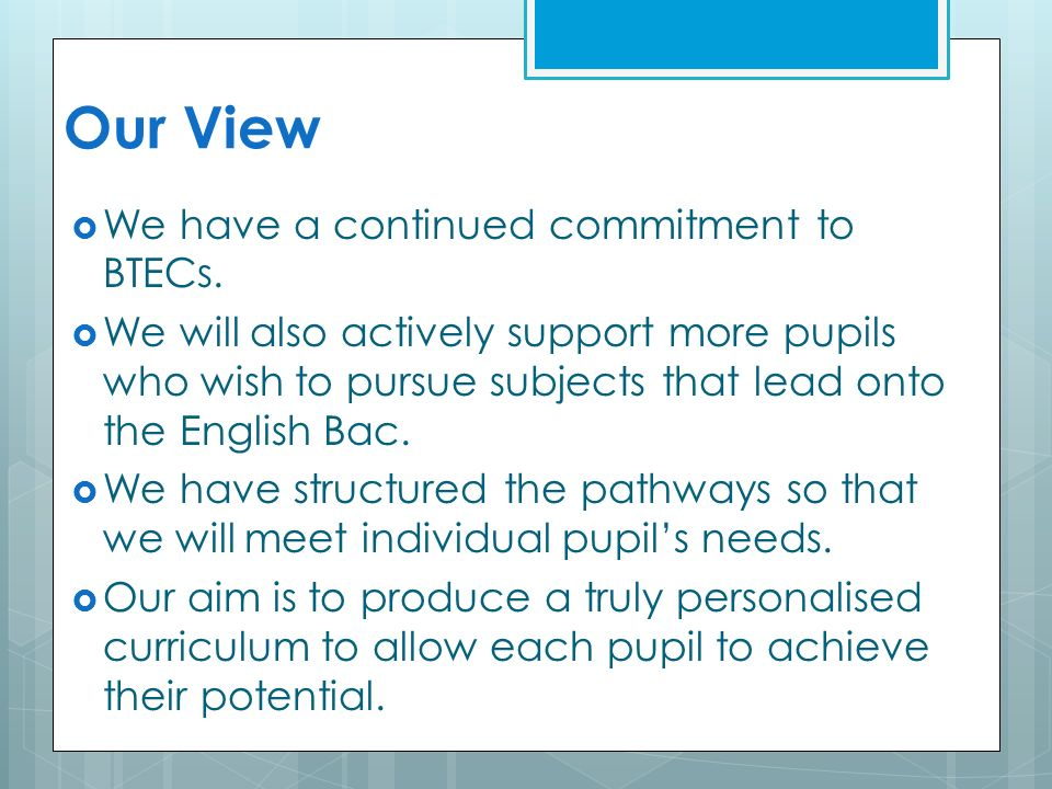 Our View  We have a continued commitment to BTECs.