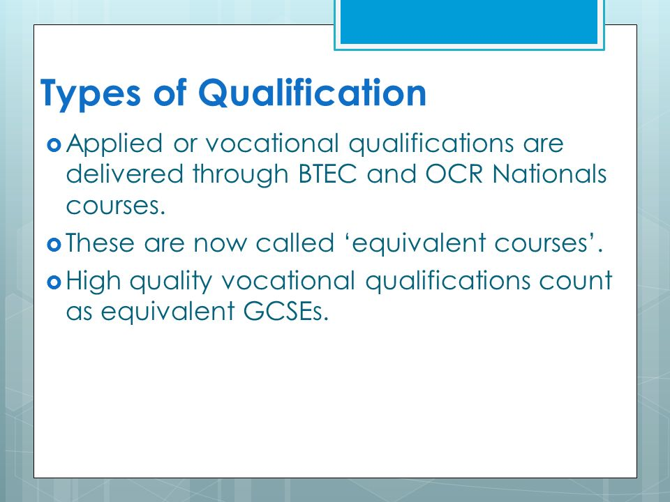 Types of Qualification  Applied or vocational qualifications are delivered through BTEC and OCR Nationals courses.