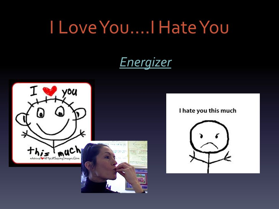 I Love You….I Hate You Energizer