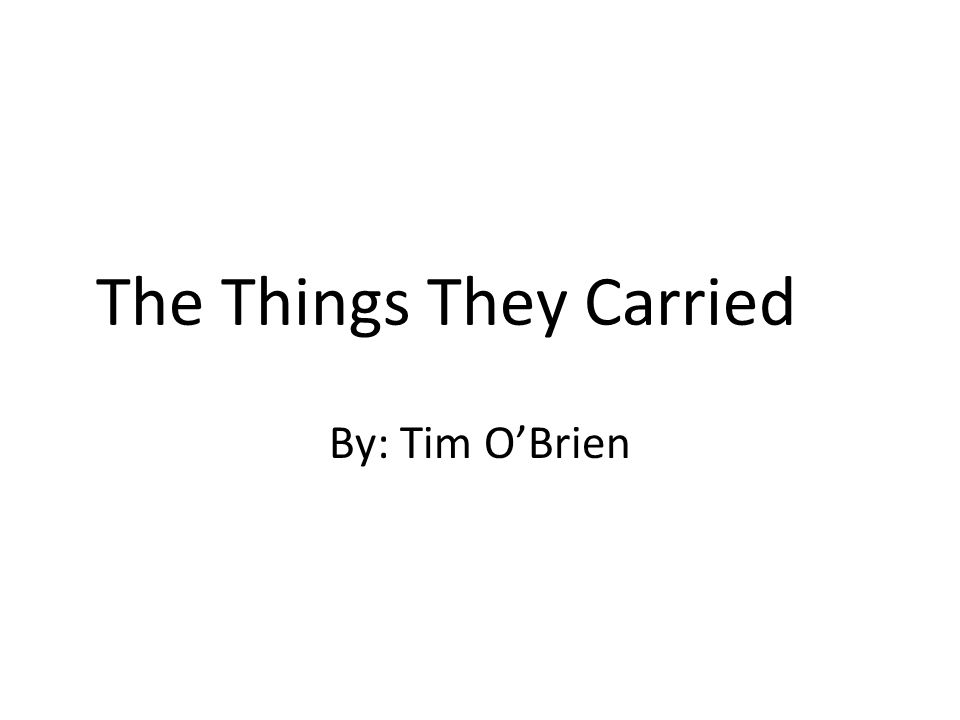 Thesis Statement For The Things They Carried
