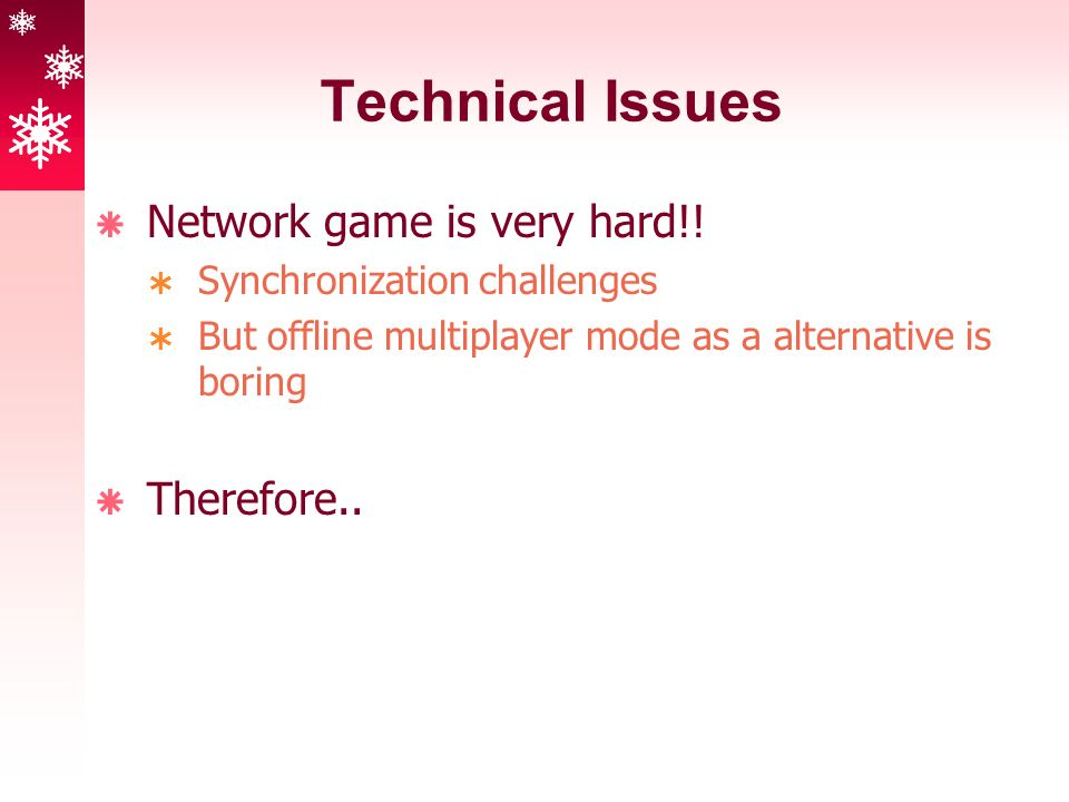 Technical Issues  Network game is very hard!.