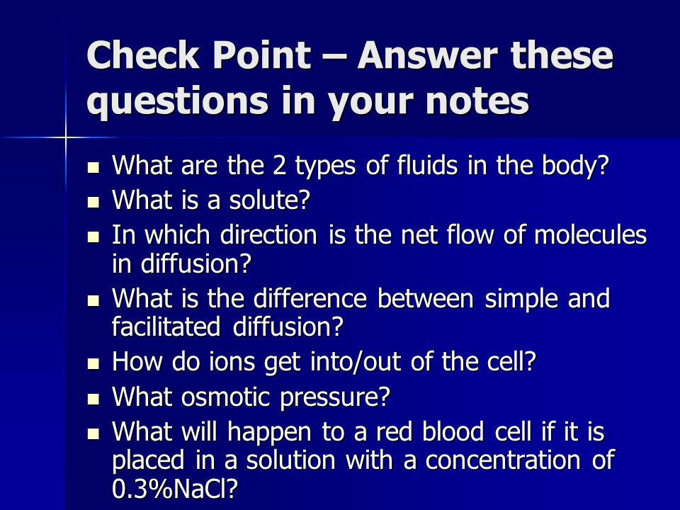 Check Point – Answer these questions in your notes What are the 2 types of fluids in the body.