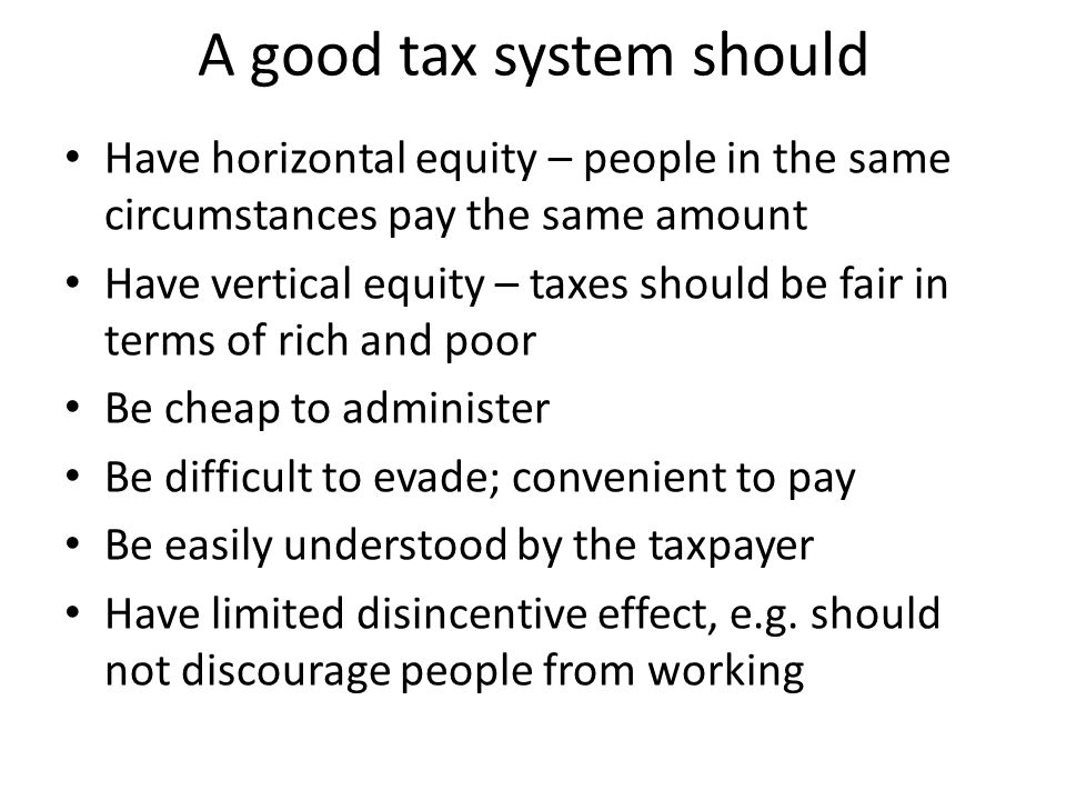 What are the qualities of a good tax system?