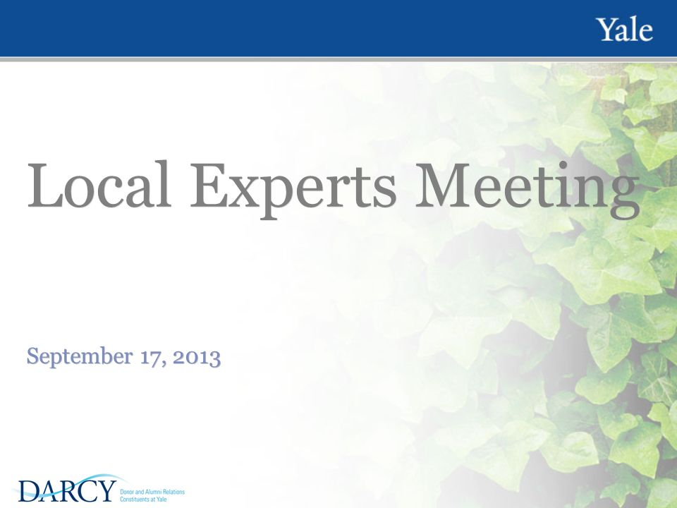 Local Experts Meeting September 17, Agenda Welcome/Introductions