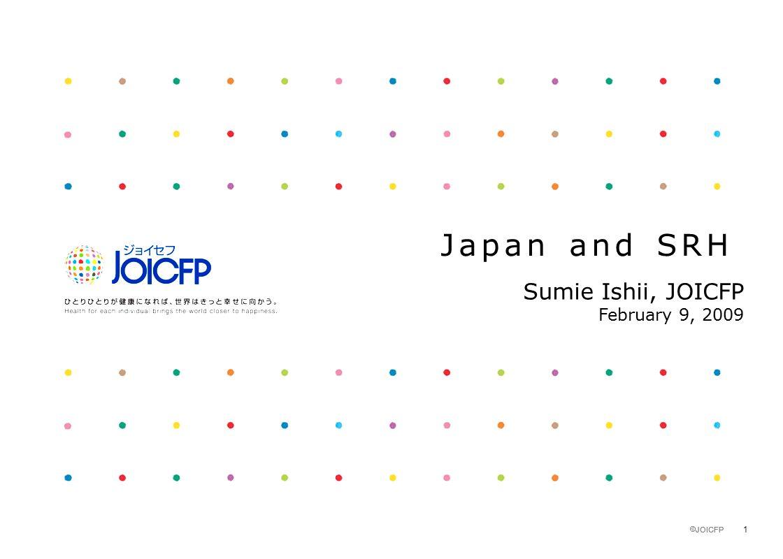  JOICFP 1 Japan and SRH Sumie Ishii, JOICFP February 9, 2009