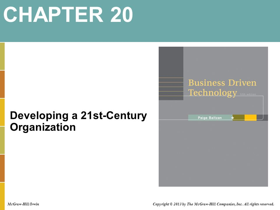 Developing a 21st-Century Organization CHAPTER 20 McGraw-Hill/Irwin Copyright © 2013 by The McGraw-Hill Companies, Inc.
