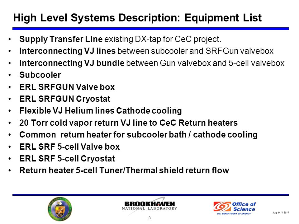July High Level Systems Description: Equipment List Supply Transfer Line existing DX-tap for CeC project.