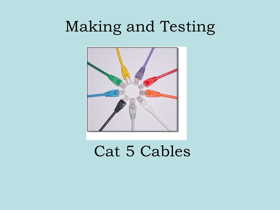 slide_1 making and testing cat 5 cables eia tia 568a and 568b straight