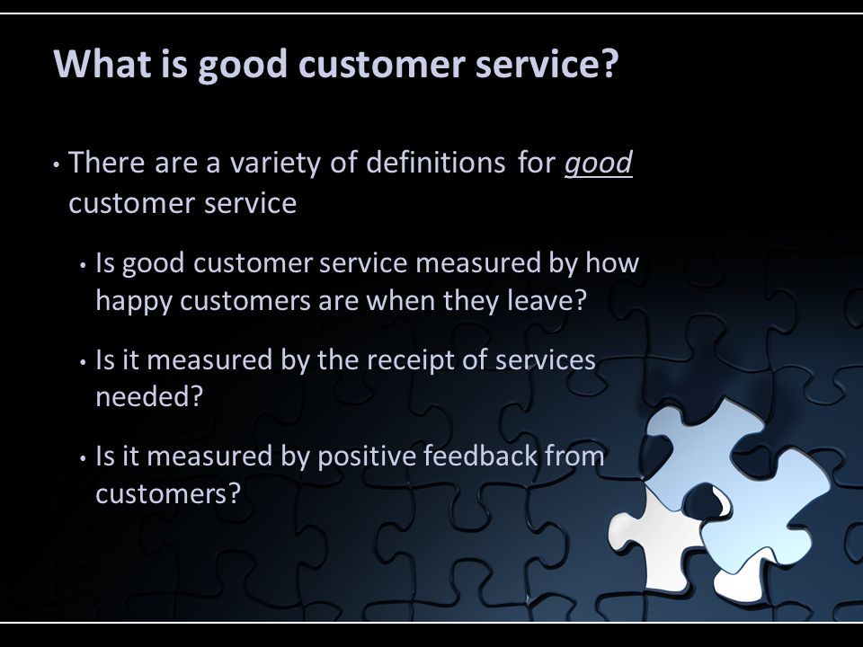 Customer Service. Objectives What is the definition of customer ...