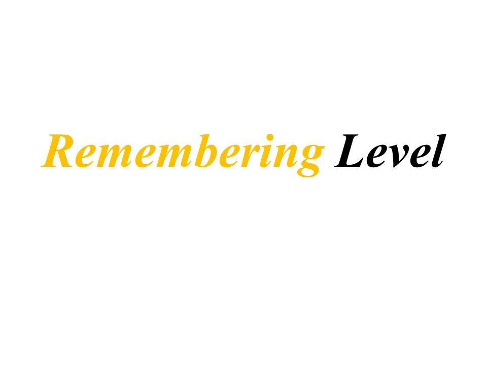 Remembering Level