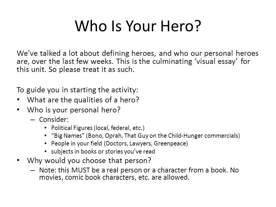 my heroes essay Essays on heroes essays on heroes essay on my ambition of life essay on heroes dissertation thesis project construction safety dissertationbashforth engl155 cmp page 1 of 2 major essay #3: heroes in society purpose: grab your audience's attention with an interesting exordium.