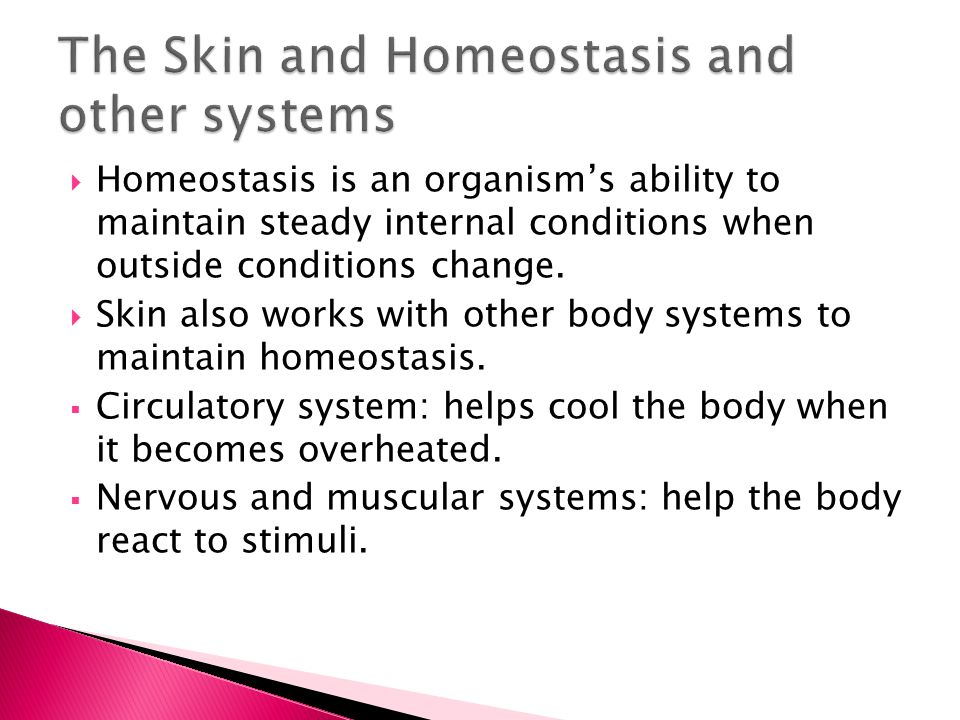  Homeostasis is an organism's ability to maintain steady internal conditions when outside conditions change.