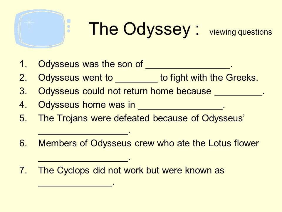 Questions on the Odyssey???