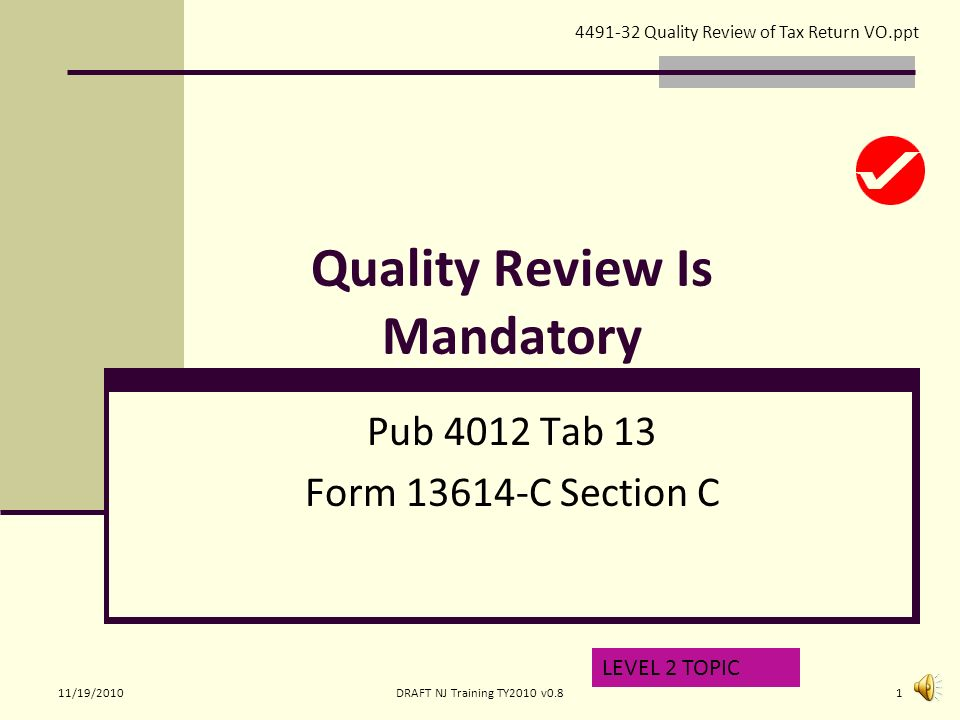 Quality Review Is Mandatory Pub 4012 Tab 13 Form C Section C LEVEL ...