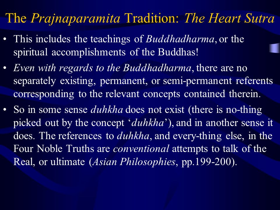The Prajnaparamita Tradition: The Heart Sutra This includes the teachings of Buddhadharma, or the spiritual accomplishments of the Buddhas.
