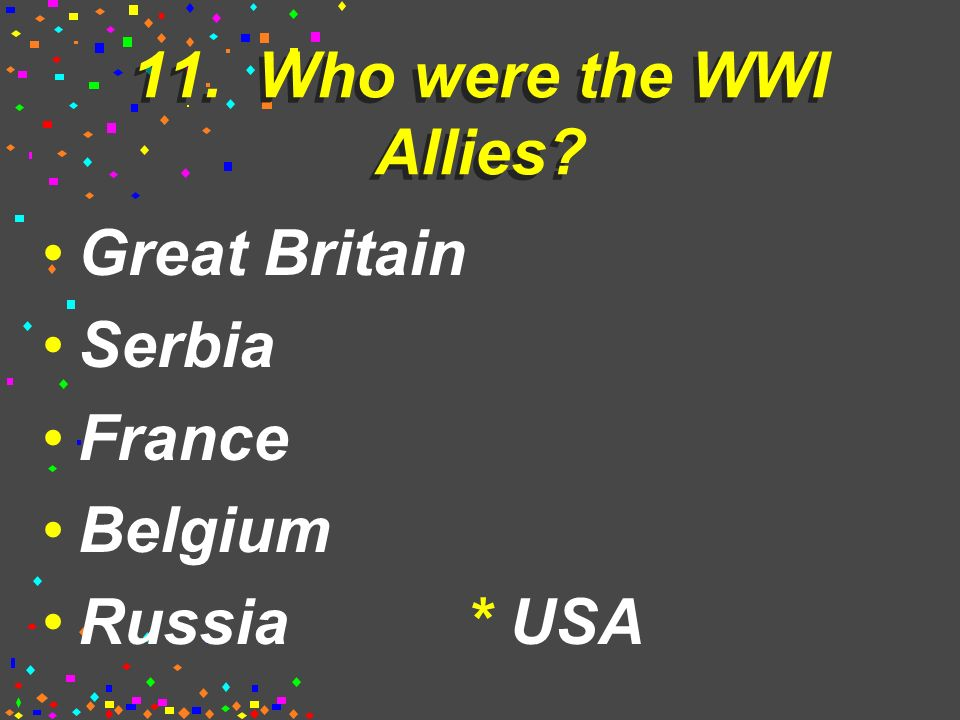 10. Give 4 reasons the USA got involved in WWI.