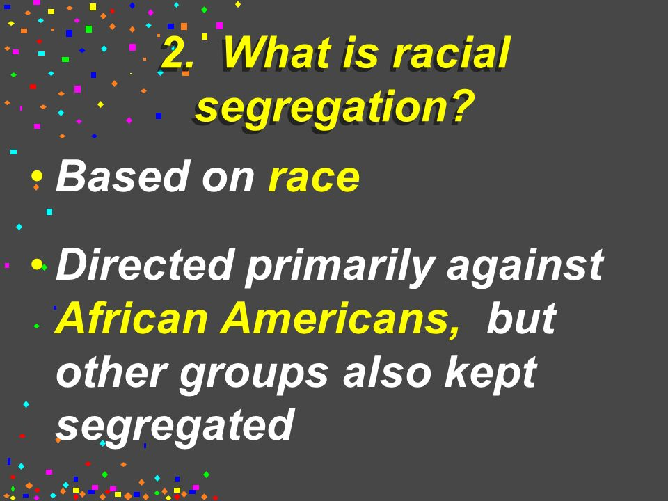 USII.3c Jim Crow 1. Discrimination against African Americans continued after: Reconstruction