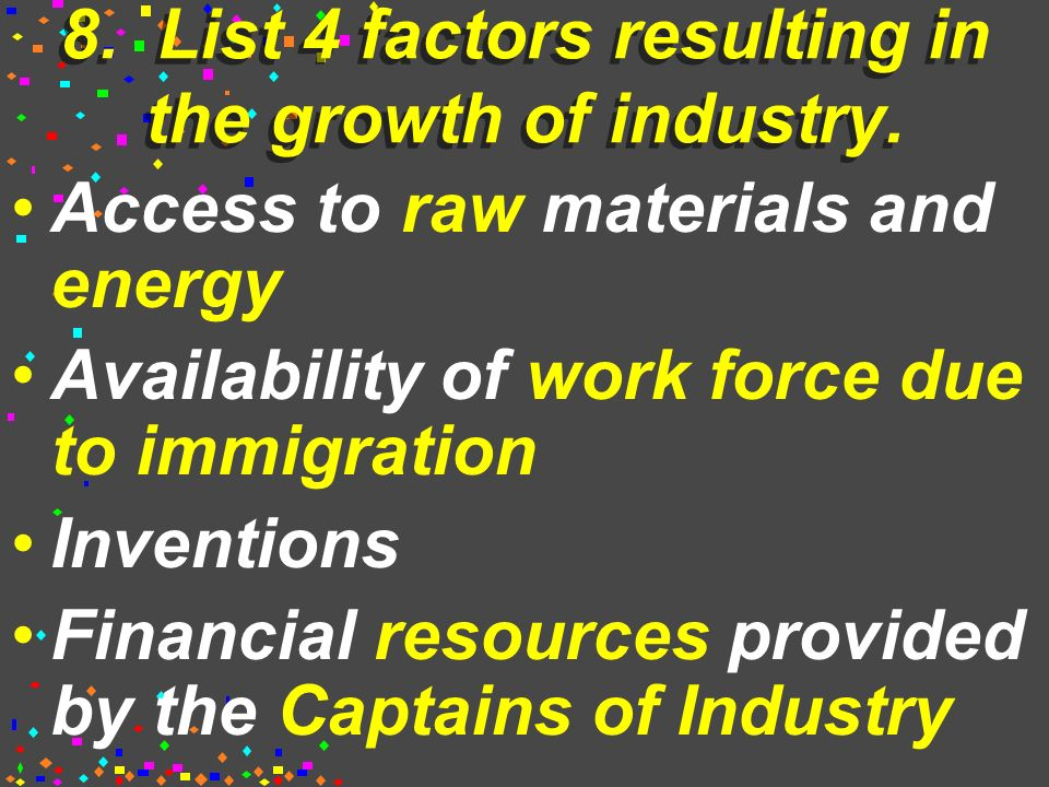 7. (con't) List 4 reasons for the rise and prosperity of big business.