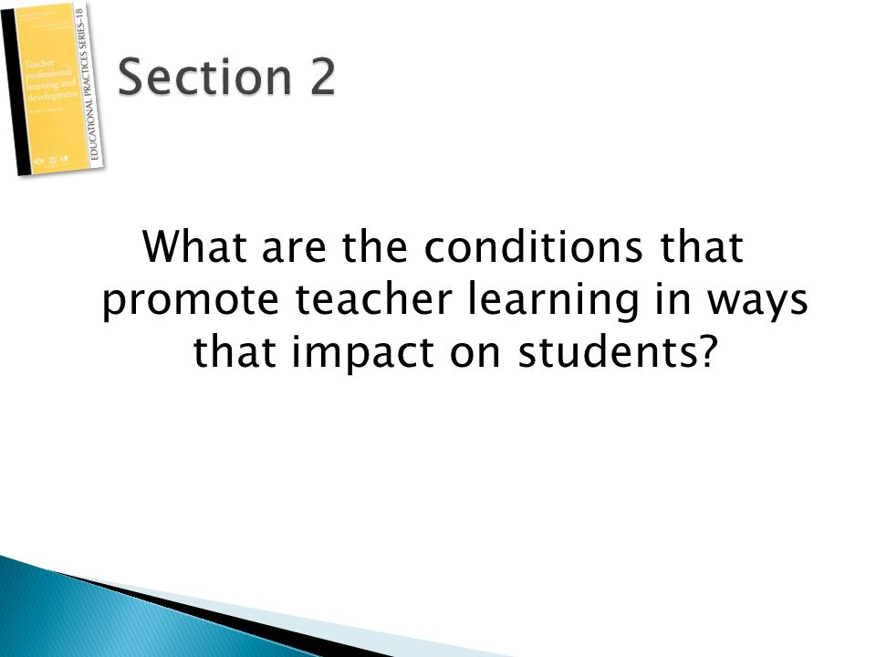 What are the conditions that promote teacher learning in ways that impact on students?