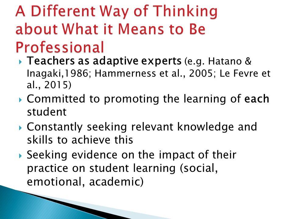 Teachers as adaptive experts (e.g.