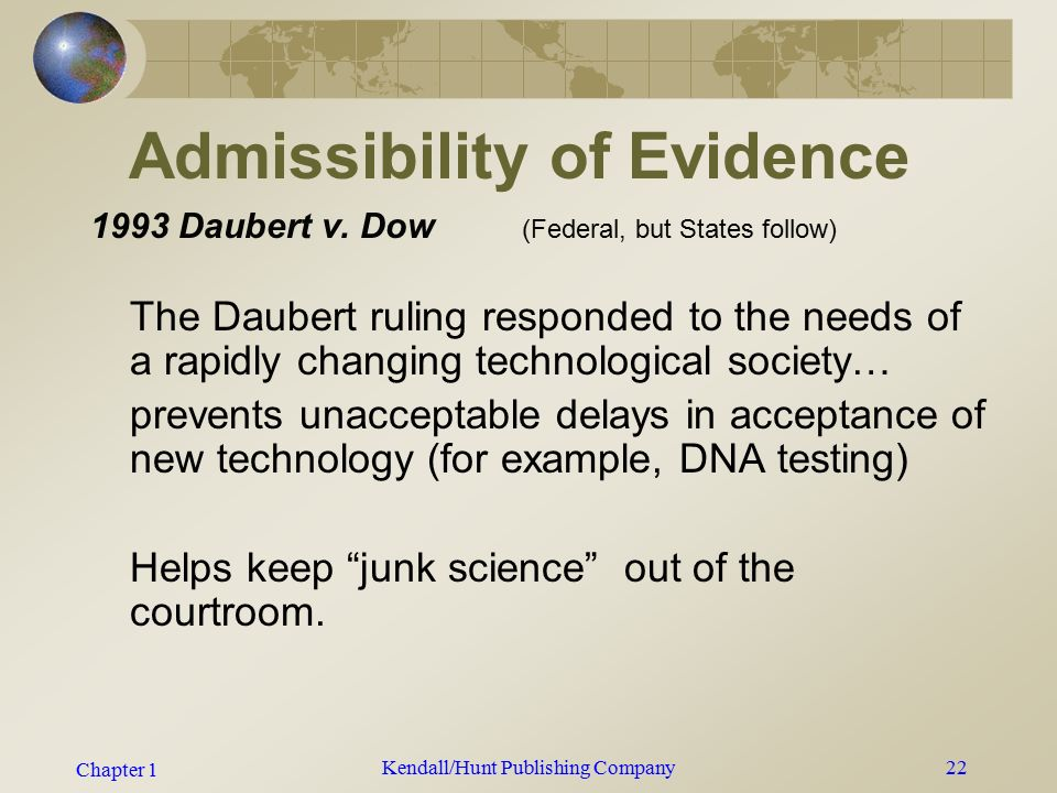 Chapter 1 Daubert is important to scientists and court personnel  Daubert on the Web Daubert on the Web  It is what makes the application of science to law possible and reliable, timely and accurate.