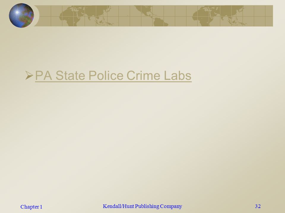 Chapter 1 Kendall/Hunt Publishing Company31 Crime Laboratory Team  A group of professional investigators, each trained in a variety of special disciplines.