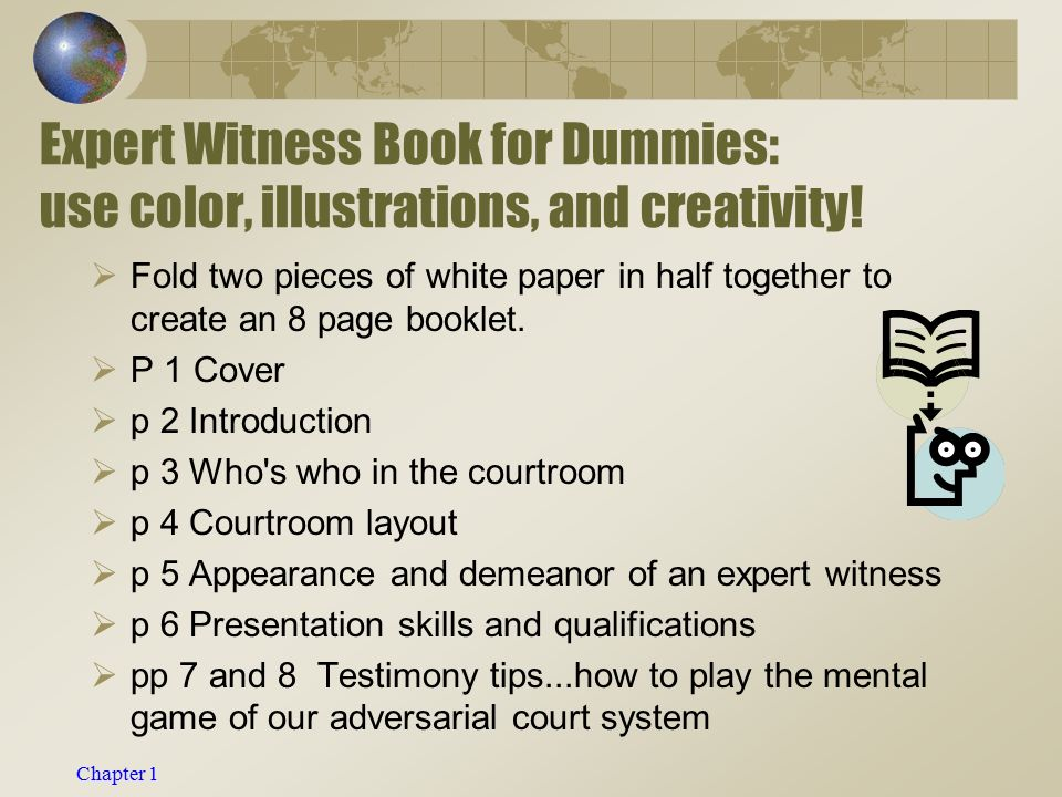 Chapter 1 Expert Witness Book for Dummies: use color, illustrations, and creativity.