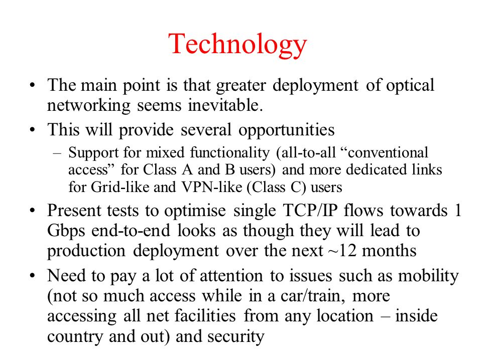 Technology The main point is that greater deployment of optical networking seems inevitable.