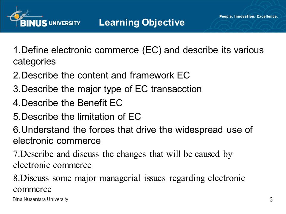 Bina Nusantara University 3 Learning Objective 1.