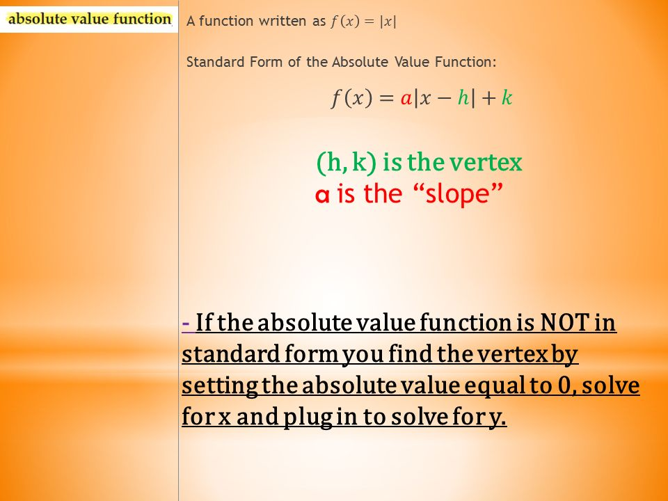 Objective: Identify and graph absolute value functions and ...