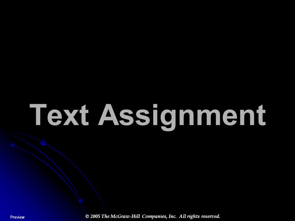 © 2005 The McGraw-Hill Companies, Inc. All rights reserved. Text Assignment Preview