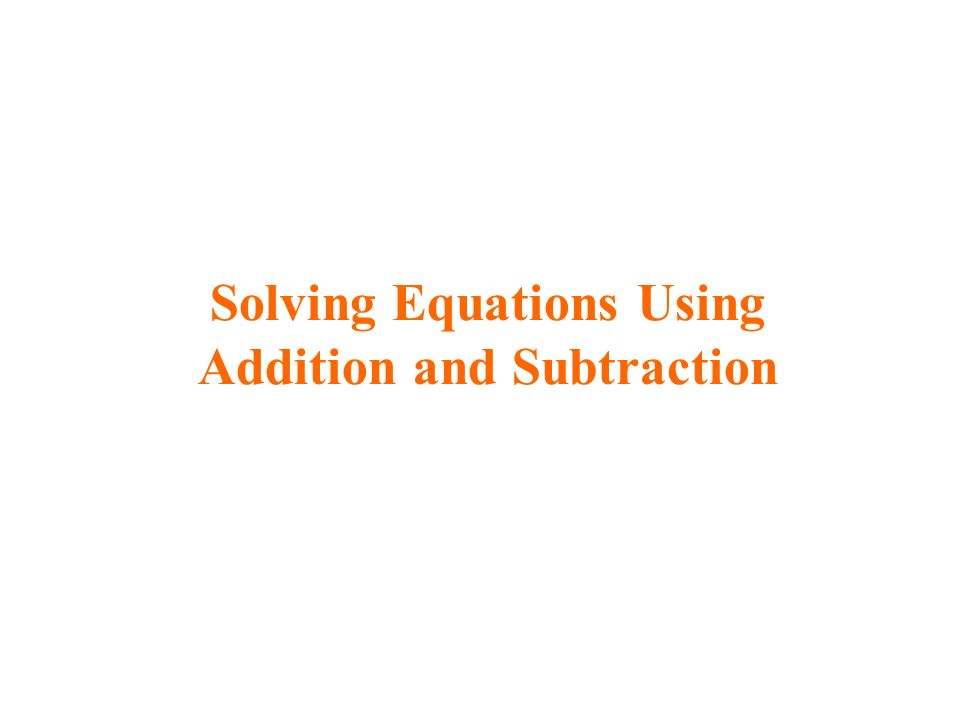To Solve an Equation means...