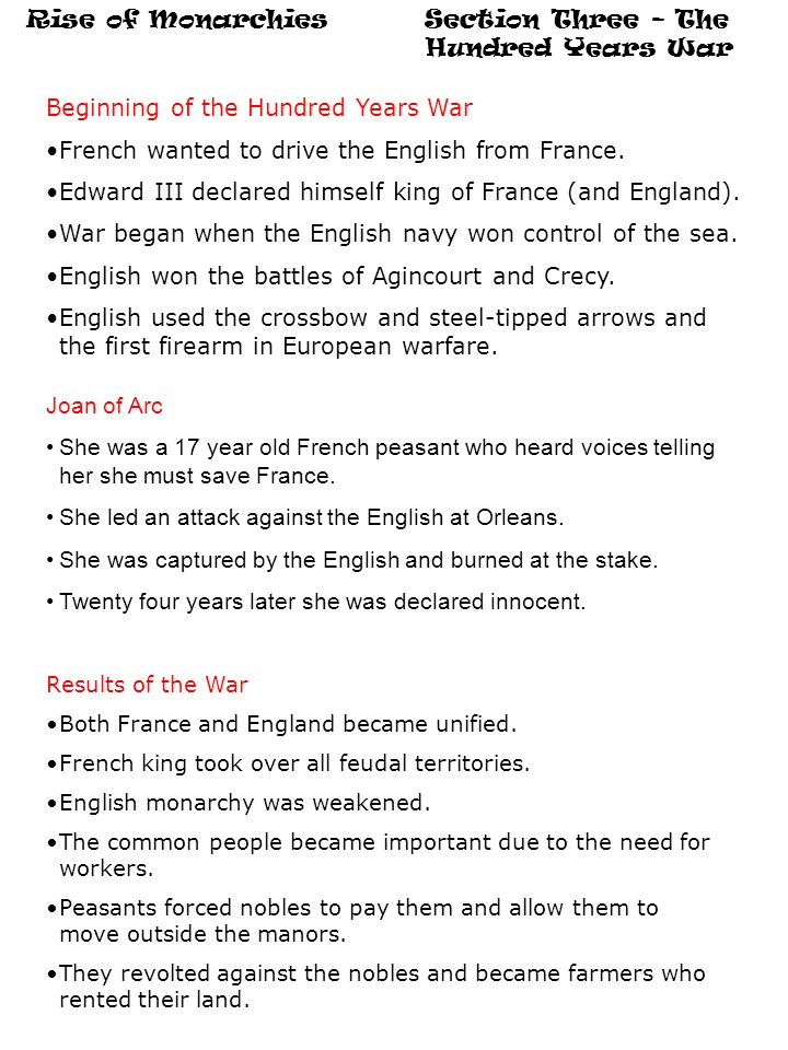 Rise of Monarchies Section Three – The Hundred Years War Beginning of the Hundred Years War French wanted to drive the English from France.