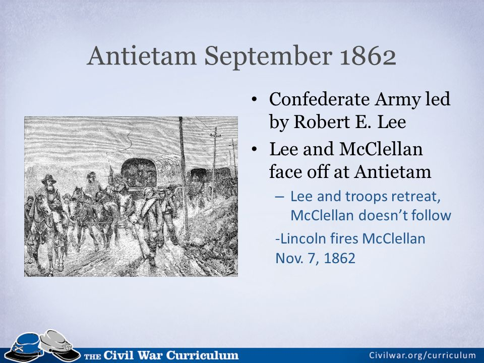 Antietam September 1862 Confederate Army led by Robert E.