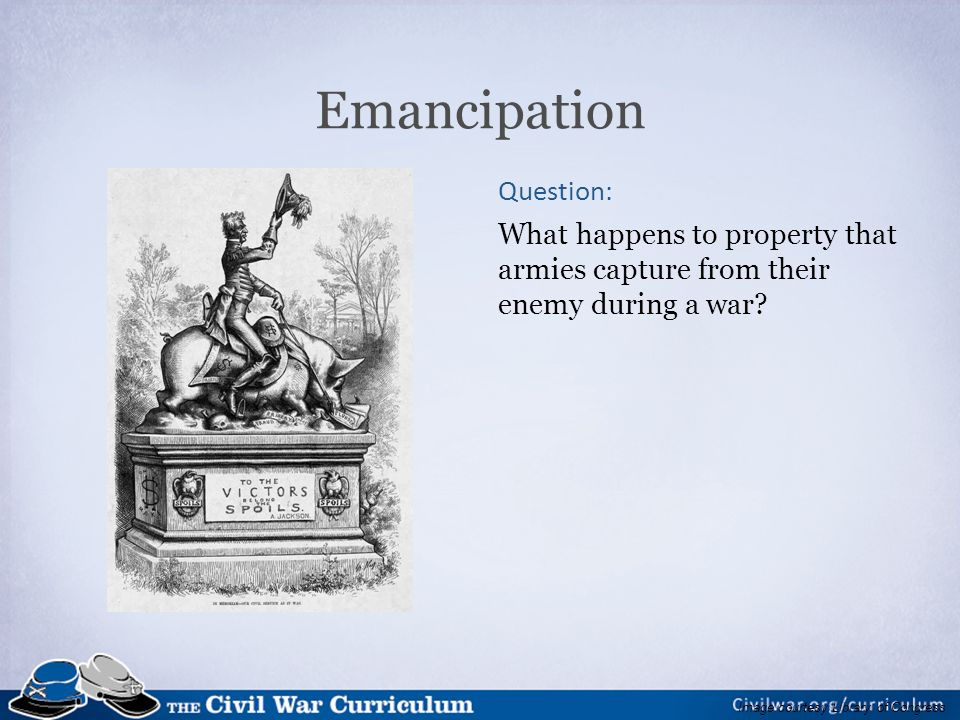 Emancipation Question: What happens to property that armies capture from their enemy during a war.