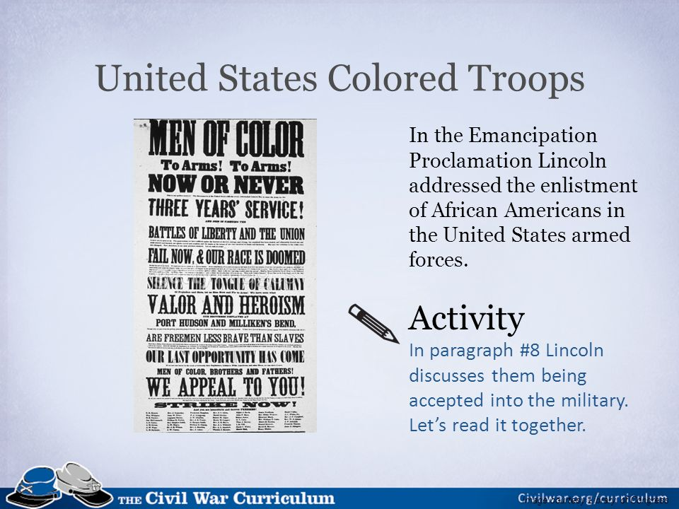 In the Emancipation Proclamation Lincoln addressed the enlistment of African Americans in the United States armed forces.