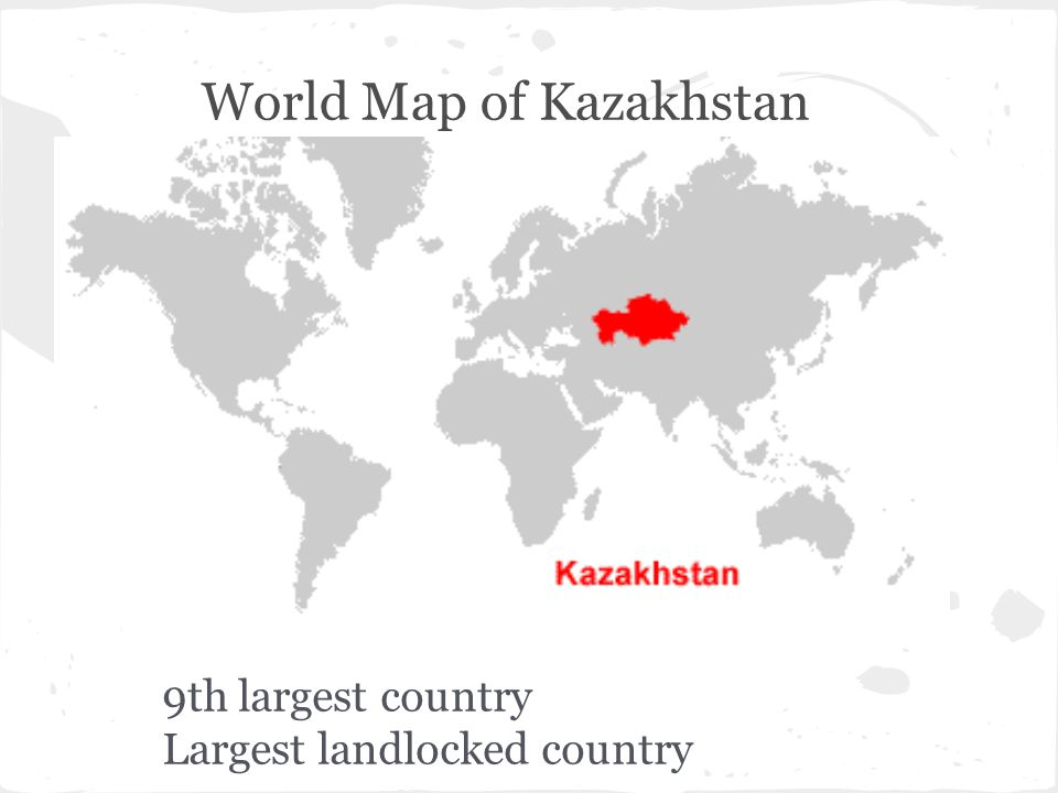 Kazakhstan Government Type Republic Government Three Branches - Largest landlocked country